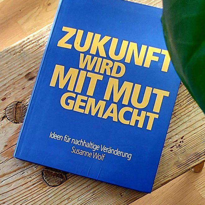 Buch 'Zukunft wird mit Mut gemacht'